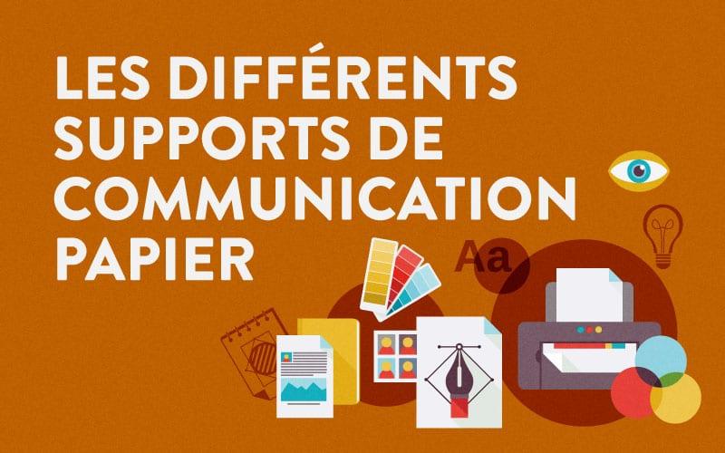 Les Differents Supports De Communication Papier